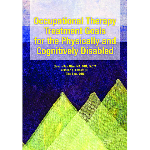 Allen Diagnostic - Occupational Therapy Treatment Goals for the Physically and Cognitively Disabled