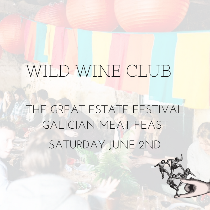 GREAT ESTATE FESTIVAL // SATURDAY JUNE 2ND 2018 // GALICIAN MEAT FEAST