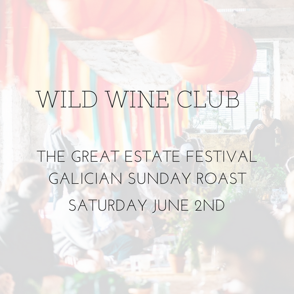 GREAT ESTATE FESTIVAL // SUNDAY JUNE 3RD 2018 // GALICIAN SUNDAY LUNCH