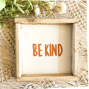 Be Kind Wood Sign