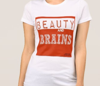 Women's T-shirts with Sayings (Beauty and Brains)