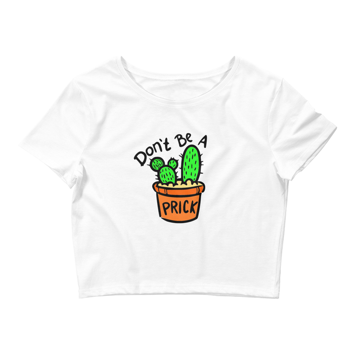 Don't Be A Prick White Crop Top