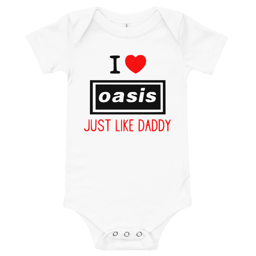 I Love Oasis Just Like Daddy