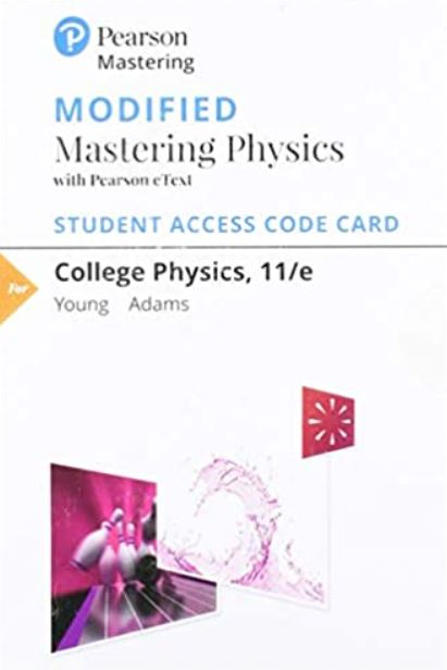 Modified MasteringPhysics with Pearson eText for College Physics (11th Edition)