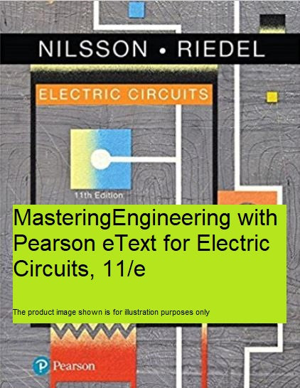 MasteringEngineering With Pearson Etext for Electric Circuits (11th Edition)