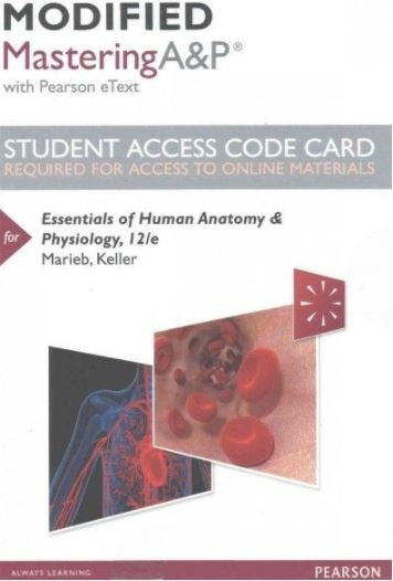 MODIFIED MasteringA&P with Pearson eText for Essentials of Human Anatomy & Physiology (12th Edition)