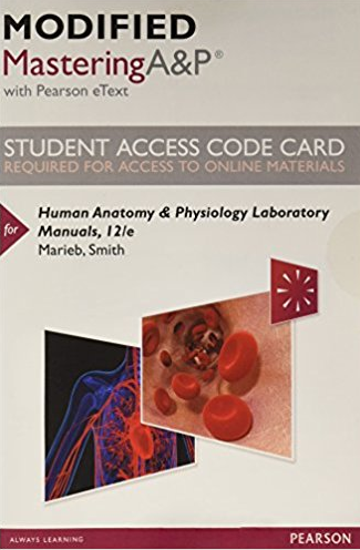 MODIFIED MasteringA&P with Pearson eText for Human Anatomy & Physiology Laboratory Manuals (12th Edition)