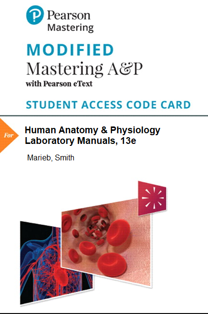 MODIFIED MasteringA&P with Pearson eText for Human Anatomy & Physiology Laboratory Manuals (13th Edition)