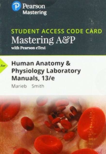 Copy of MasteringA&P with Pearson eText for Human Anatomy & Physiology Laboratory Manuals (13th Edition)