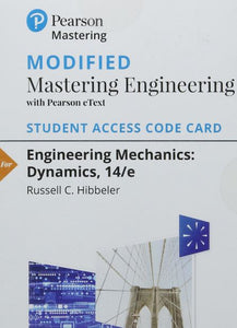 MODIFIED MasteringEngineering With Pearson Etext for Engineering Mechanics: Dynamics (14th Edition)