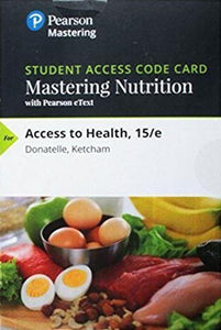 Mastering Health / Mastering Nutrition with Pearson eText for Access to Health (15th Edition)