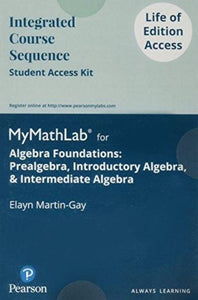 MyMathLab for Algebra Foundations: Prealgebra, Introductory Algebra, & Intermediate Algebra - Life of Edition Standalone Access Card