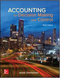 Accounting for Decision Making and Control 9th Edition