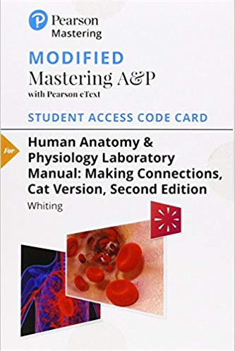 MODIFIED MasteringA&P with Pearson eText for Human Anatomy & Physiology Laboratory Manual: Making Connections, Cat Version (2nd Edition)