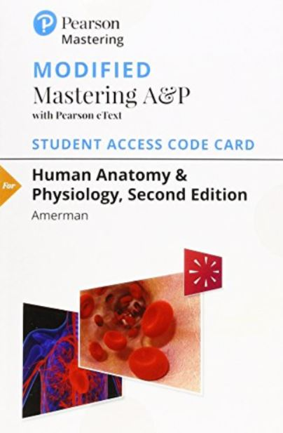 MODIFIED MasteringA&P with Pearson eText for Human Anatomy & Physiology (2nd Edition) Amerman