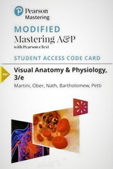 MODIFIED MasteringA&P with Pearson eText for Visual Anatomy & Physiology (3rd Edition)