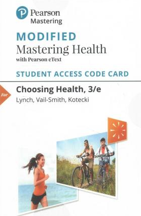 MODIFIED MasteringHealth with Pearson eText for Choosing Health (3rd Edition)