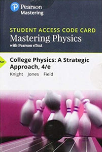 MasteringPhysics with eText for College Physics: A Strategic Approach (4th Edition)