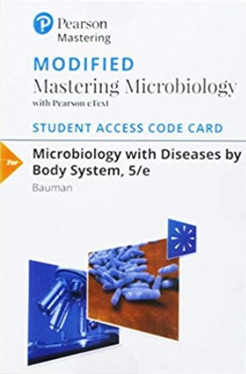 MODIFIED Mastering Microbiology for Microbiology with Diseases by Body System (5th Edition)