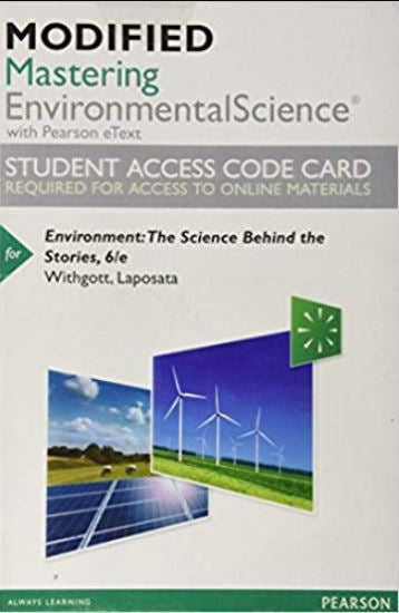 MODIFIED Mastering EnvironmentalScience With Pearson Etext for Environment: The Science Behind the Stories (6th Edition)
