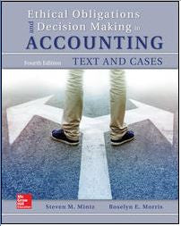 Ethical Obligations and Decision-Making in Accounting: Text and Cases 4th Edition