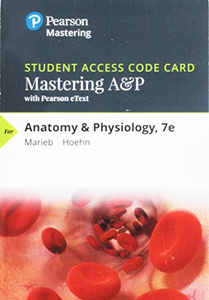 MasteringA&P with Pearson eTextbook for Anatomy & Physiology (7th Edition)