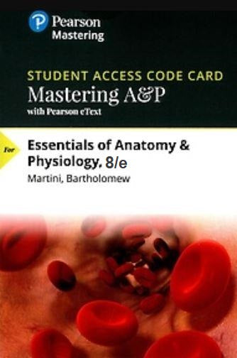 MasteringA&P with eText for Essentials of Anatomy & Physiology (8th Edition)