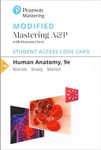 Modified MasteringA&P with eText for Human Anatomy (Marieb) 9th Edition