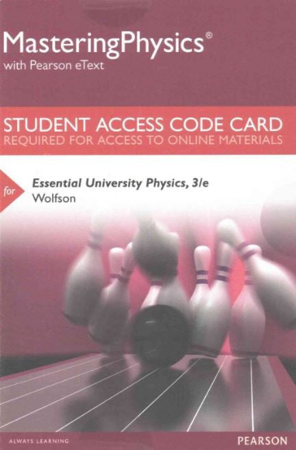 MasteringPhysics with Pearson eText for Essential University Physics (3rd Edition)