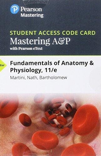 MasteringA&P with Pearson eTextbook for Fundamentals of Anatomy & Physiology (11th Edition)