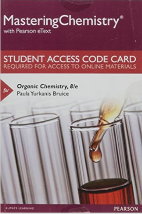 MasteringChemistry with Pearson Etext for Organic Chemistry (8th Edition) - Bruice