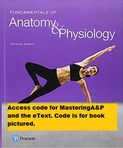MODIFIED MasteringA&P with Pearson eText for Fundamentals of Anatomy & Physiology (11th Edition)