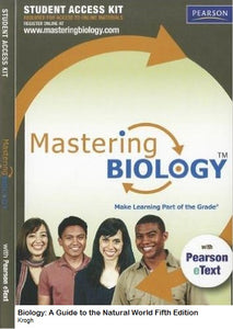 MasteringBiology with Pearson eText for Biology: A Guide to the Natural World (5th Edition)
