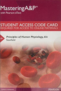 MasteringA&P with Pearson eText for Principles of Human Physiology (6th Edition)