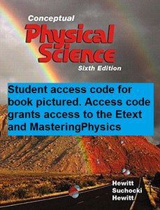 MODIFIED MasteringPhysics with Pearson eText for Conceptual Physical Science (6th Edition)