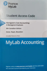 MyLab Accounting with Pearson eText for Horngren's Cost Accounting: A Managerial Emphasis, Eighth Canadian Edition