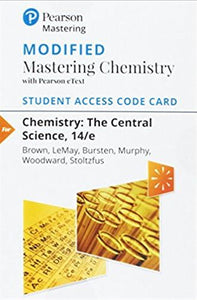 MODIFIED MasteringChemistry with eText for Chemistry: The Central Science (14th Edition)
