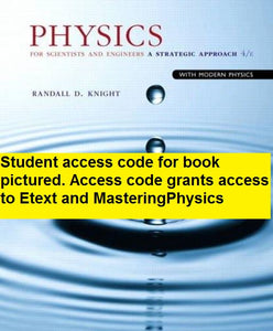 MasteringPhysics with Etextbook for Physics for Scientists and Engineers: A Strategic Approach with Modern Physics (4th Edition)