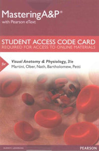 MasteringA&P with Pearson eText for Visual Anatomy & Physiology (3rd Edition)