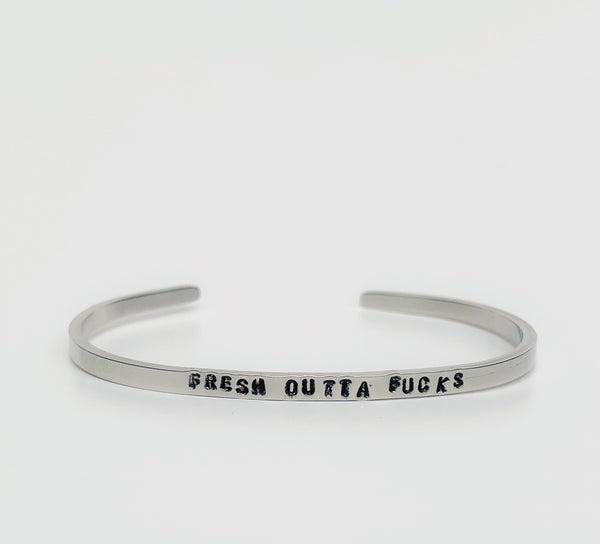 Fresh Outta Fucks Cuff Bracelet