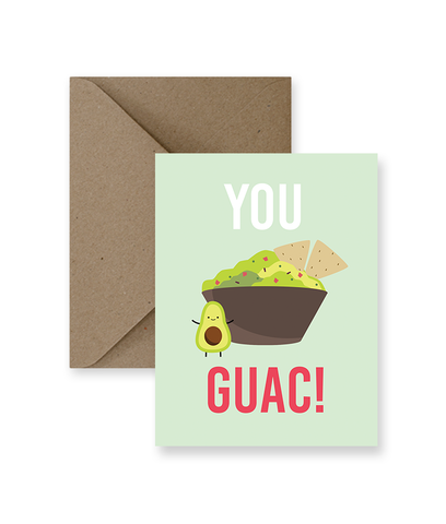 You Guac Greeting Card
