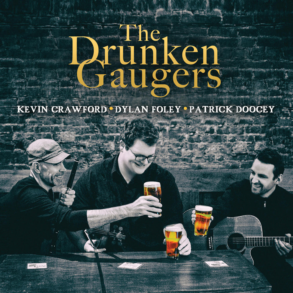 The Drunken Gaugers - Kevin Crawford, Dylan Foley & Patrick Doocey