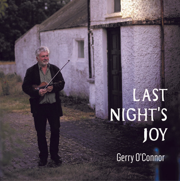Gerry O'Connor 'Last Night's Joy'