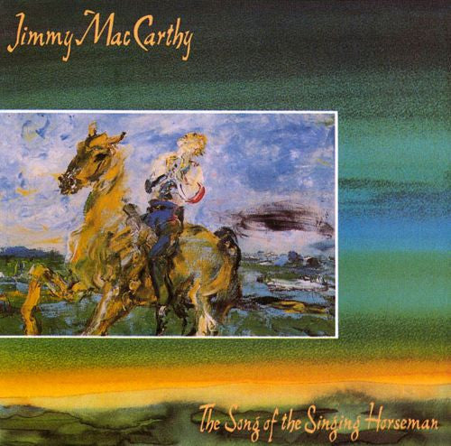 Jimmy MacCarthy 'The Song of the Singing Horseman'