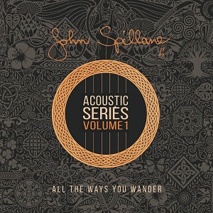 John Spillane Acoustic Series Vol.1  'All The Ways You Wander'