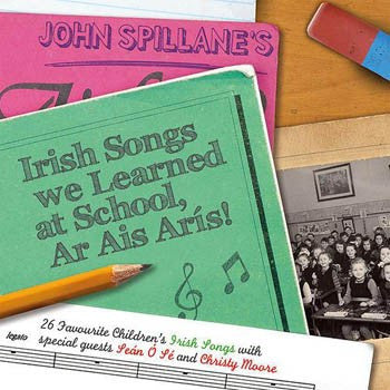 John Spillane 'Irish Songs we Learned at School Ar Ais Arís'