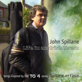 John Spillane 'Life in an Irish Town'