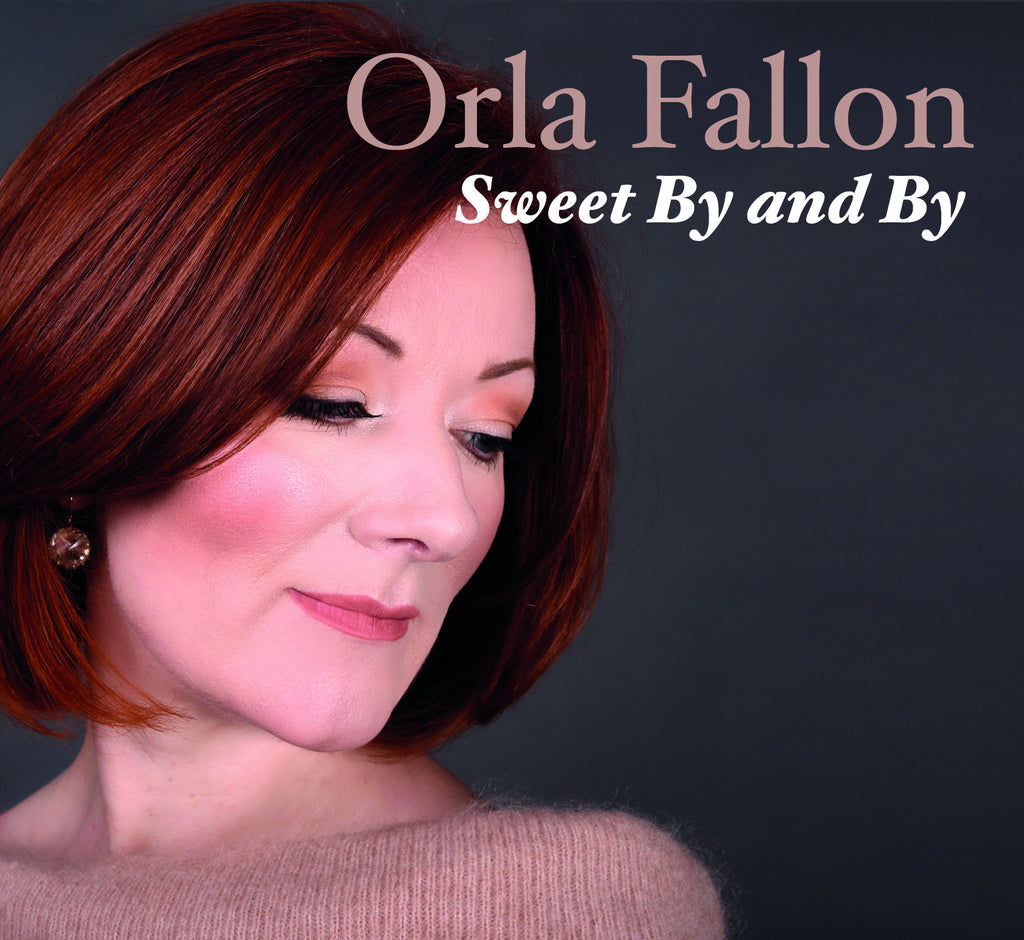 Orla Fallon 'Sweet By and By'