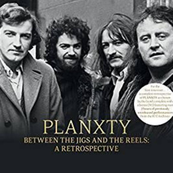 Planxty 'Between the Jigs and the Reels: A Retrospective' CD & DVD