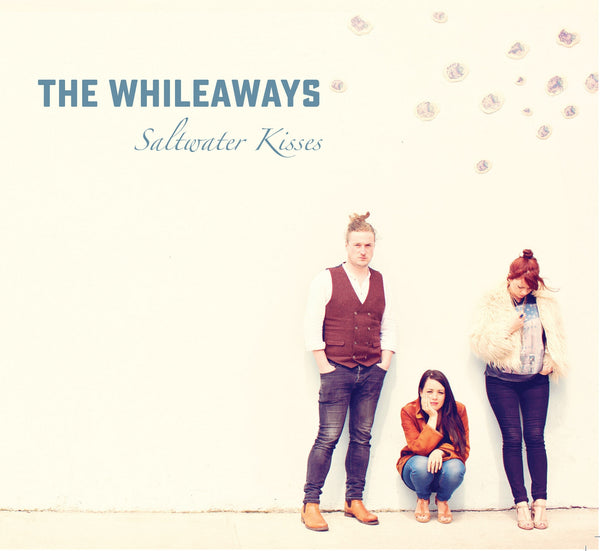The Whileaways 'Saltwater Kisses'